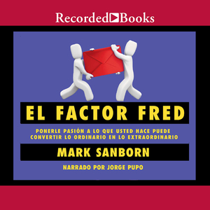 El-factor-fred-how-passion-in-your-work-and-life-can-turn-the-ordinary-into-the-extraordinary-unabridged-audiobook
