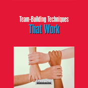 Team Building Techniques That Work: Pratical Advice For Fostering Teamwork Among Your Staff (Unabridged) audiobook download