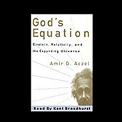 God's Equation: Einstein, Relativity, and the Expanding Universe (Unabridged) audiobook download