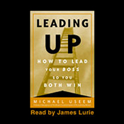 Leading Up: How to Lead Your Boss So You Both Win (Unabridged) audiobook download