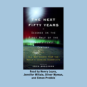 The-next-fifty-years-science-in-the-first-half-of-the-twenty-first-century-audiobook