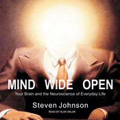 Mind Wide Open: Your Brain and the Neuroscience of Everyday Life (Unabridged) audiobook download