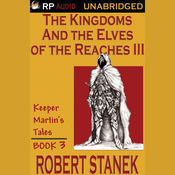 The Kingdoms and the Elves of the Reaches Book III (Unabridged) audiobook download