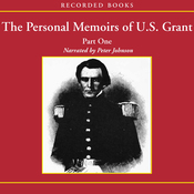 The Personal Memoirs of U.S. Grant: Part One: The Early Years, West Point, Mexico (Unabridged) audiobook download