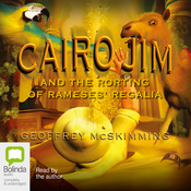 Cairo Jim and the Rorting of Rameses' Regalia (Unabridged) audiobook download