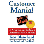 Customer Mania!: It's Never Too Late to Build a Customer-Focused Company (Unabridged) audiobook download