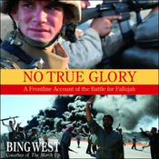 No True Glory: A Frontline Account of the Battle for Fallujah audiobook download