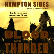 Blood and Thunder: An Epic of the American West audiobook download