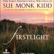 Firstlight: The Early Inspirational Writings of Sue Monk Kidd (Unabridged) audiobook download