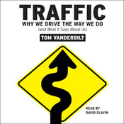 Traffic: Why We Drive the Way We Do (and What It Says About Us) audiobook download