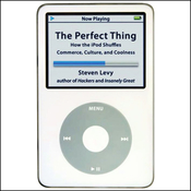 The Perfect Thing: How the iPod Shuffles Commerce, Culture, and Coolness audiobook download