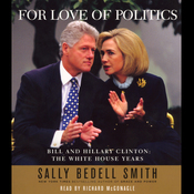 For Love of Politics: Bill and Hillary Clinton: The White House Years audiobook download