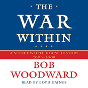 The War Within: A Secret White House History 2006-2008 audiobook download