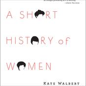 A Short History of Women (Unabridged) audiobook download