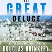 The Great Deluge: Hurricane Katrina, New Orleans, and the Mississippi Gulf Coast audiobook download