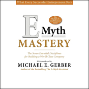 E-Myth Mastery: The Seven Essential Disciplines for Building a World Class Company audiobook download