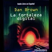 La Fortaleza Digital [Digital Fortress] audiobook download