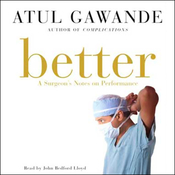Better: A Surgeon's Notes on Performance (Unabridged) audiobook download