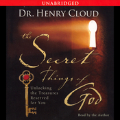 The Secret Things of God: Unlocking the Treasures Reserved for You (Unabridged) audiobook download