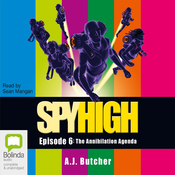 Spy High: The Annihilation Agenda, Episode 6 (Unabridged) audiobook download