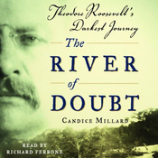 The River of Doubt: Theodore Roosevelt's Darkest Journey audiobook download