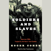 Soldiers and Slaves: American POWs Trapped by the Nazis' Final Gamble audiobook download