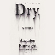 Dry: A Memoir (Unabridged) audiobook download