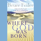 Where God Was Born: A Journey by Land to the Roots of Religion audiobook download