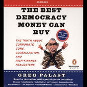 The Best Democracy Money Can Buy: The Truth About Corporate Cons, Globalization, & High-Finance Fraudsters audiobook download