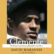 Clemente: The Passion and Grace of Baseball's Last Hero audiobook download