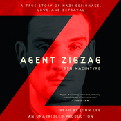 Agent Zigzag: A True Story of Nazi Espionage, Love, and Betrayal audiobook download