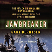 Jawbreaker: The Attack on bin Laden and al-Qaeda: A Personal Account by the CIA's Key Field Commander audiobook download