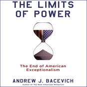 The Limits of Power: The End of American Exceptionalism (Unabridged) audiobook download