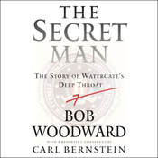 The Secret Man: The Story of Watergate's Deep Throat (Unabridged) audiobook download