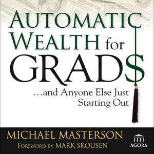 Automatic-wealth-for-grads-and-anyone-else-just-starting-out-unabridged-audiobook