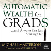 Automatic Wealth for Grads: And Anyone Else Just Starting Out (Unabridged) audiobook download