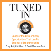 Tuned In: Uncover the Extraordinary Opportunities That Lead to Business Breakthroughs (Unabridged) audiobook download