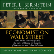 Economist on Wall Street: The Sanctity of Gold, the Security of Investments, Other Delusions (Unabridged) audiobook download