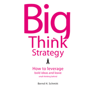 Big Think Strategy: How to Leverage Bold Ideas and Leave Small Thinking Behind (Unabridged) audiobook download