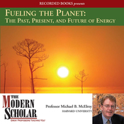 Fueling the Planet: The Past, Present, and Future of Energy (Unabridged) audiobook download