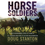 Horse Soldiers: The Extraordinary Story of a Band of US Soldiers Who Rode to Victory in Afghanistan audiobook download