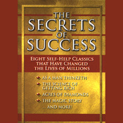 The Secrets of Success: Eight Self-Help Classics That Have Changed The Lives of Millions (Unabridged) audiobook download