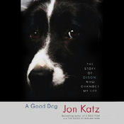 A Good Dog: The Story of Orson, Who Changed My Life (Unabridged) audiobook download