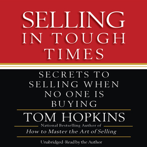 Selling-in-tough-times-secrets-to-selling-when-no-one-is-buying-unabridged-audiobook