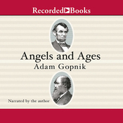 Angels and Ages: A Short Book About Darwin, Lincoln, and Modern Life (Unabridged) audiobook download