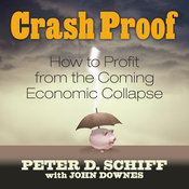 Crash Proof: How to Profit From the Coming Economic Collapse (Unabridged) audiobook download