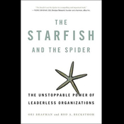 The Starfish and the Spider: The Unstoppable Power of Leaderless Organizations (Unabridged) audiobook download