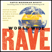 World Wide Rave: Creating Triggers that Get Millions of People to Spread Your Ideas and Share Your Stories (Unabridged) audiobook download