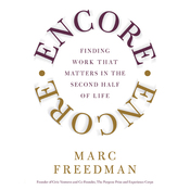 Encore: Finding Work that Matters in the Second Half of Life (Unabridged) audiobook download