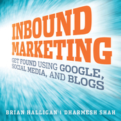 Inbound Marketing: Get Found Using Google, Social Media, and Blogs (Unabridged) audiobook download